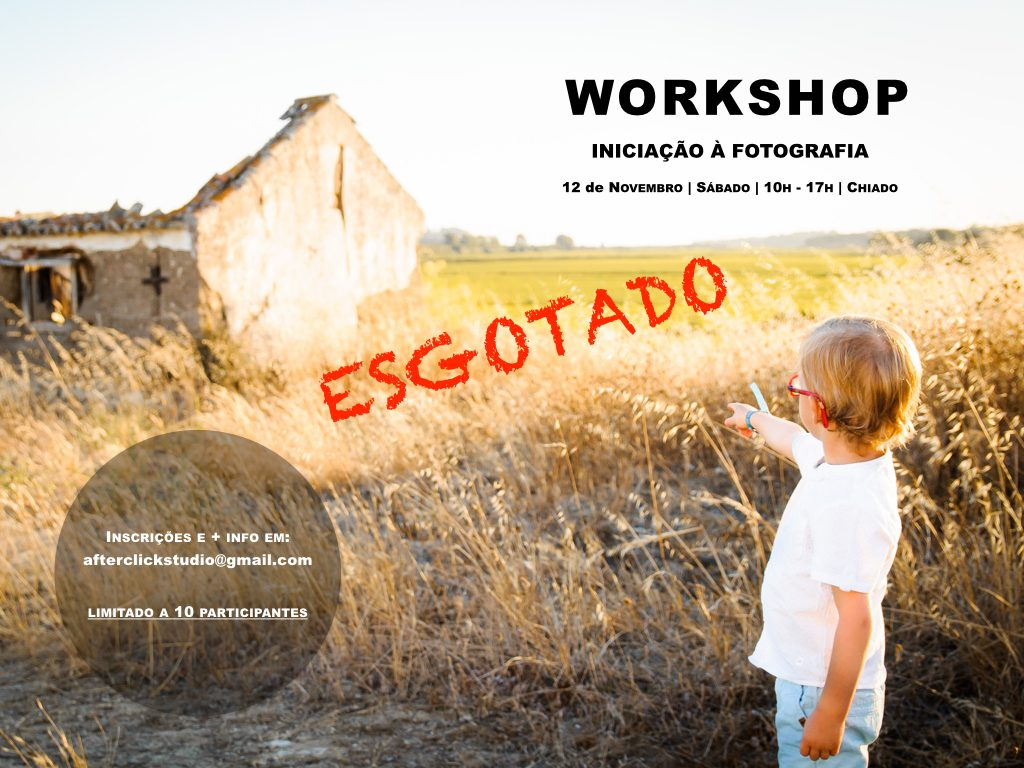 WS After Click | Iniciação à Fotografia | 12.Nov.2016 | ESGOTADO